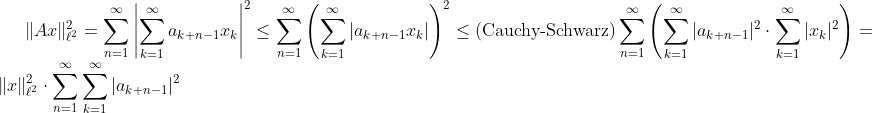 \|Ax\|_{\ell^{2}}^{2} = \sum_{n=1}^{\infty} \left|\sum_{k=1}^{\infty} a_{k+n-1}x_k  \right|^2 \leq  \sum_{n=1}^{\infty} \left( \sum_{k=1}^{\infty} |a_{k+n-1}x_k | \right)^2 \leq (\text{Cauchy-Schwarz}) \sum_{n=1}^{\infty} \left(\sum_{k=1}^{\infty}|a_{k+n-1}|^2 \cdot \sum_{k=1}^{\infty}|x_k|^2 \right) = \|x\|_{\ell^{2}}^2 \cdot \sum_{n=1}^{\infty} \sum_{k=1}^{\infty}|a_{k+n-1}|^2