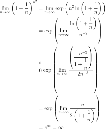 \begin{align*}\lim_{n \to \infty} \left(1+\dfrac{1}{n}\right)^{n^2} & = \lim_{n \to \infty} \exp\left(n^2\ln\left(1+\dfrac{1}{n}\right)\right) \\ & = \exp\left( \lim_{n \to \infty} \dfrac{\ln\left(1+\dfrac{1}{n}\right) }{n^{-2}} \right) \\ & \stackrel{0}{\stackrel{=}{0}} \exp\left( \lim_{n\to \infty} \dfrac{ \left( \dfrac{ -n^{-2} }{ 1+\dfrac{1}{n} } \right) }{ -2n^{-3} } \right) \\ & = \exp\left( \lim_{n \to \infty} \dfrac{n}{2\left(1+\dfrac{1}{n}\right)} \right) \\ & = e^\infty = \infty\end{align*}