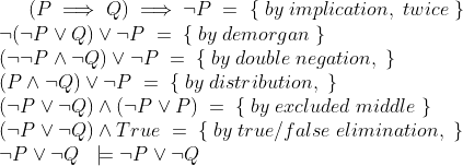 (P \implies Q) \implies \lnot P \;=\;\{\; by\; implication,\; twice\; \} \\ \lnot(\lnot P \lor Q) \lor \lnot P  \;=\;\{\; by\; demorgan\;  \} \\ (\lnot\lnot P \land \lnot Q) \lor \lnot P  \;=\;\{\; by\; double \;negation,\;  \} \\  (P \land \lnot Q) \lor \lnot P  \;=\;\{\; by\; distribution,\;  \}\\ (\lnot P \lor \lnot Q) \land (\lnot P \lor P)  \;=\;\{\; by\; excluded \;middle\; \} \\ (\lnot P \lor \lnot Q) \land True  \;=\;\{\; by\; true/false\;elimination,\;  \} \\ \lnot P \lor \lnot Q \;\ \models \lnot P \lor \lnot Q
