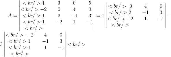 A = \begin{vmatrix}<br />