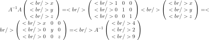 A^{-1}A\left( \begin{array}{c}<br />